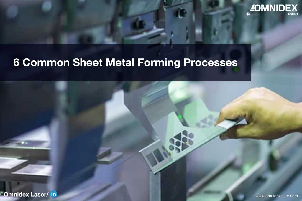 6 Common Sheet Metal Forming Processes_metal fabrication services_Omnidex